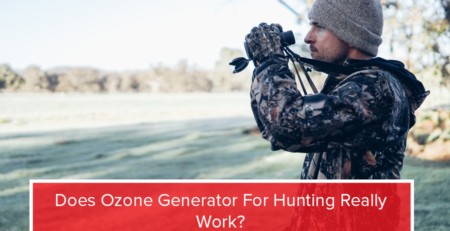 Does Ozone Generator For Hunting Really Wor?k