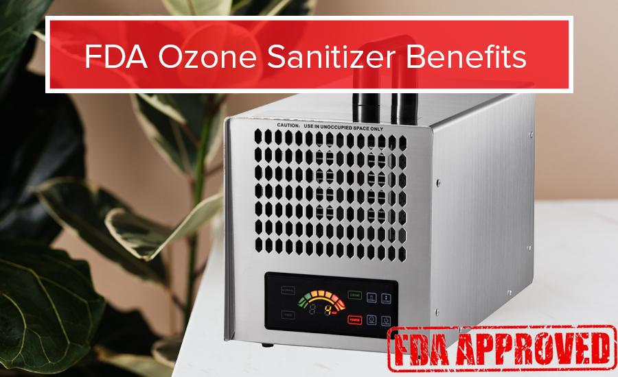 FDA Approved Ozone Sanitizer Benefits